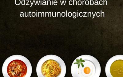 Odżywianie w chorobach autoimmunologicznych (1)
