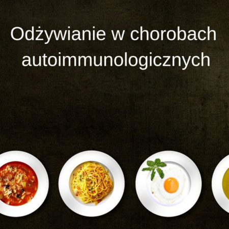 """Wykład """"Odżywianie w chorobach autoimmunologicznych"""" 27.03.2019r."""