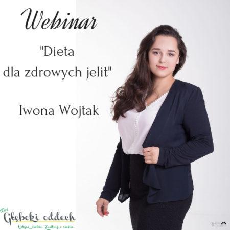 """Zapis webinaru:""""Dieta dla zdrowych jelit"""" Iwona Wojtak"""